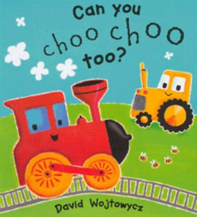 Can you choo choo too